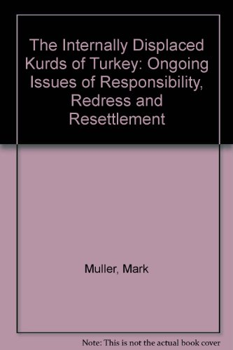 The Internally Displaced Kurds of Turkey: Ongoing Issues of Responsibility, Redress and ...