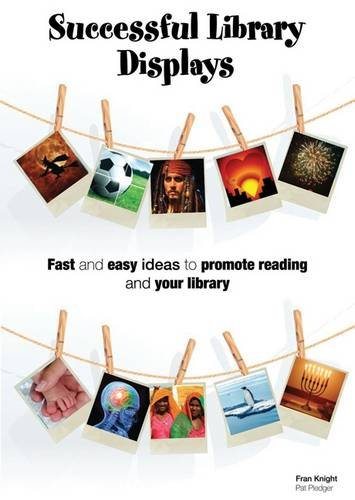 9781905600182: Successful Library Displays: Quick and Easy Library Displays to Promote Reading