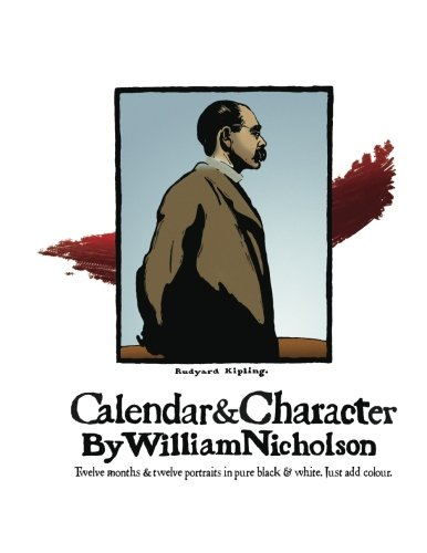 9781905605446: Calendar and Character by William Nicholson: Twelve Months and Twelve Portraits in Pure Black and White