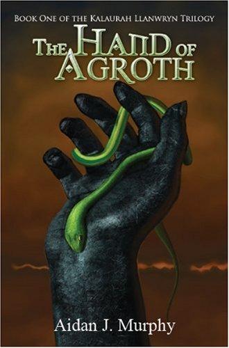 The Hand Of Agroth (Kalaurah Llanwryn Trilogy): Aidan Murphy