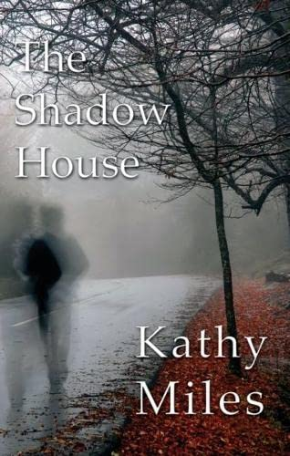 Shadow House, The: Miles, Kathy