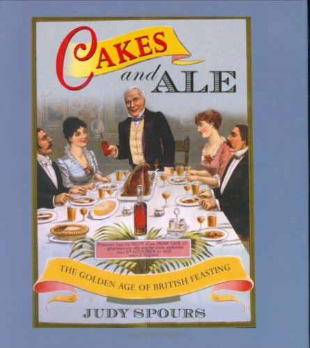 9781905615025: Cakes and Ale: The Golden Age of British Feasting