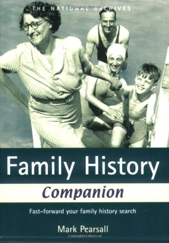 Family History Companion: Fast Forward Your Family History Search: Mark Pearsall