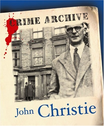 John Christie (Crime Archive) (1905615167) by Edward Marston