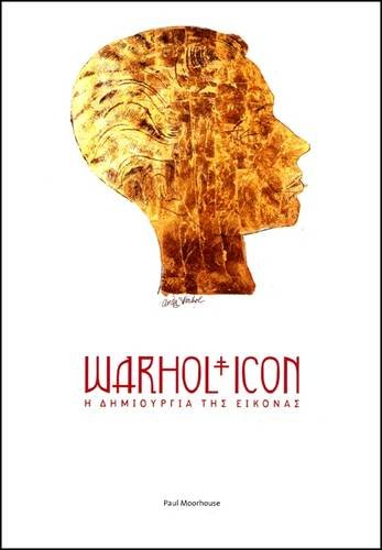 9781905620418: Warhol/Icon: The Creation of Image