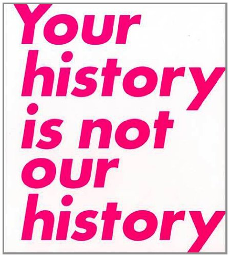 9781905620494: Your History is Not Our History