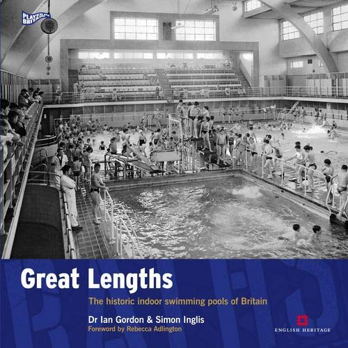 9781905624522: Great Lengths: The historic indoor swimming pools of Britain (Played in Britain)
