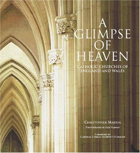 9781905624621: A Glimpse of Heaven: Catholic Churches of England and Wales