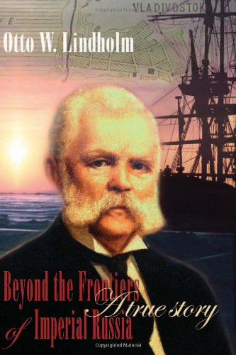 9781905633098: Otto W. Lindholm: Beyond the Frontiers of Imperial Russia: a True Story