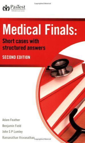 Medical Finals: Short Cases with Structured Answers (1905635109) by B. Field; A. Feather; J. S. P. Lumley