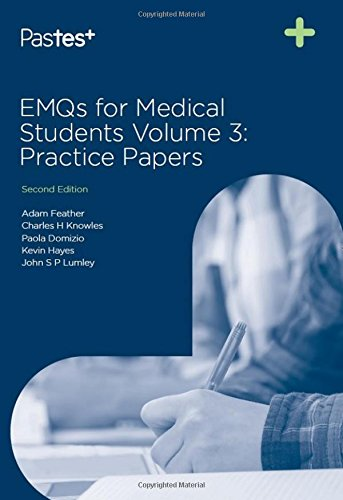 EMQs for Medical Students: Practice Papers Volume: Adam Feather