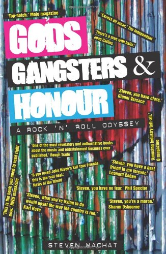 Gods, Gangsters And Honour: A Rock 'N' Roll Odyssey (FINE COPY OF SCARCE FIRST EDITION, FIRST PRI...