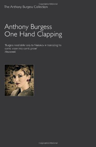 9781905636990: One Hand Clapping (Anthony Burgess Collection)