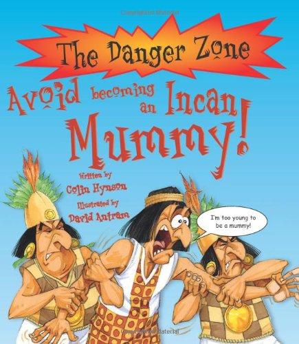 9781905638468: Avoid Being an Incan Mummy (Danger Zone)