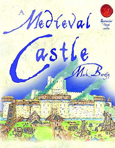 9781905638642: A Medieval Castle (Spectacular Visual Guides)