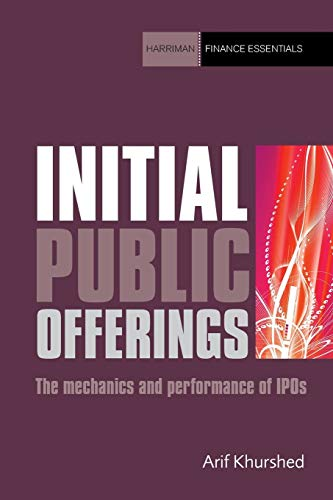 9781905641154: Initial Public Offerings: The Mechanics and Performance of IPOs: How to Profit from Initial Public Offerings (Harriman Finance Essentials)