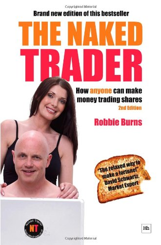 9781905641512: The Naked Trader: How Anyone Can Still Make Money Trading Shares