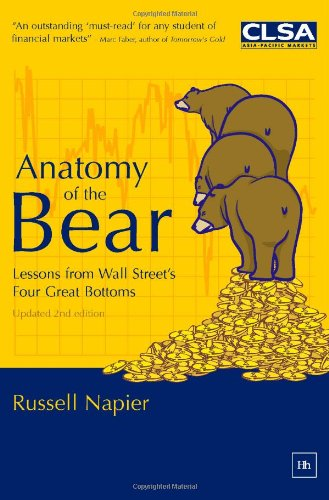 9781905641574: Anatomy of the Bear: Lessons from Wall Street's Four Great Bottoms