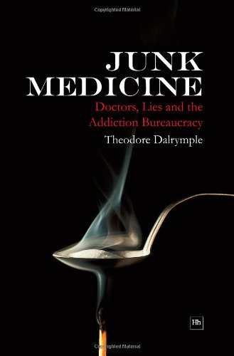 9781905641598: Junk Medicine: Doctors, Lies and the Addiction Bureaucracy