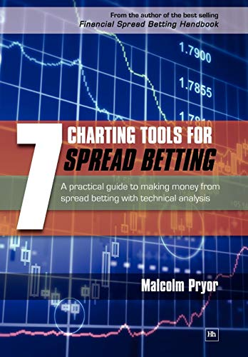 9781905641840: 7 Charting Tools for Spread Betting: A practical guide to making money from spread betting with technical analysis