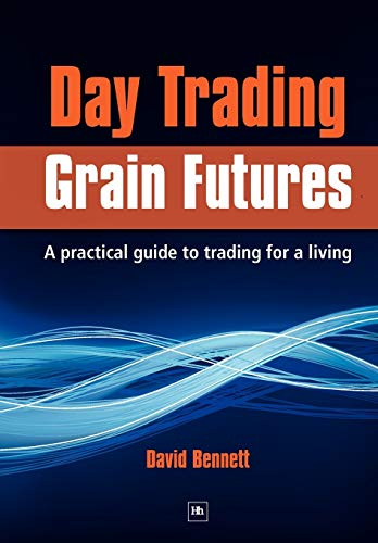 9781905641932: Day Trading Grain Futures: A practical guide to trading for a living (Na)