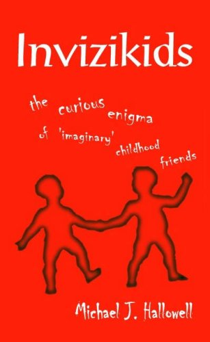 9781905646043: Invizikids: The Curious Enigma of 'Imaginary' Childhood Friends