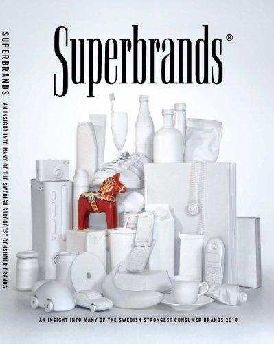 Superbrands Consumer 2010 Sweden (Superbrands Sweden, Volume 5) (1905652542) by Liselott Bergman; Joakim Norén; Erich Joachimsthaler; Carl Peyron; Barry Silverstein; Simon Decreuze; Mats Persson; Magnus Lindkvist; Patrik Kvie...