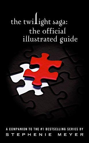 Twilight Saga: The Official Illustrated Guide: Meyer, Stephenie