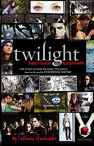 9781905654598: Twilight: Director's Notebook: The Story of How We Made the Movie