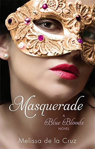 Masquerade: A Blue Bloods Novel: Melissa de la Cruz