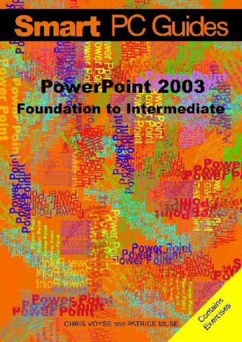 PowerPoint 2003: Foundation to Intermediate Guide (Smart PC Guides): Voyse, Chris; Muse, Patrice