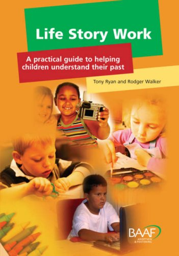 9781905664023: Life Story Work: A Practical Guide to Helping Children Understand Their Past