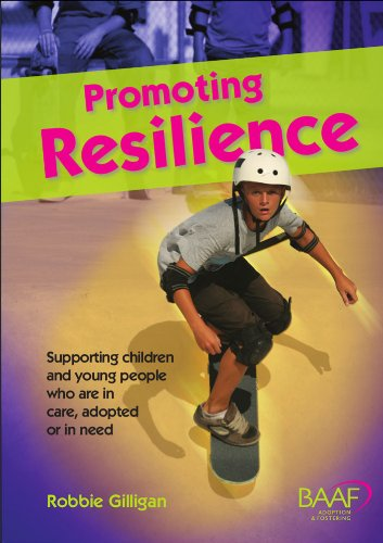 Promoting Resilience: A Resource Guide on Working with Children in the Care System: Gilligan, ...