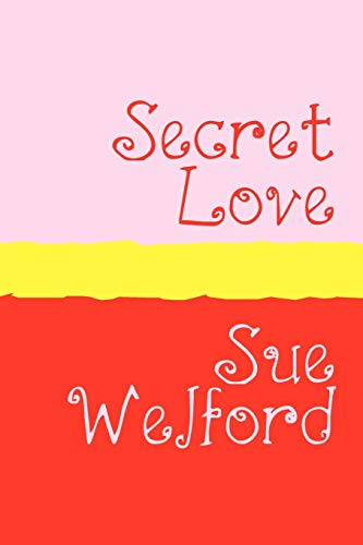 Secret Love - Large Print: Sue Welford