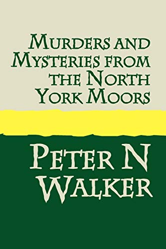 9781905665419: Murders and Mysteries of the North York Moors