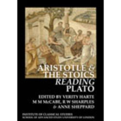 ARISTOTLE AND THE STOICS READING PLATO