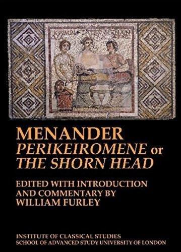 9781905670598: Menander perikeiromene or the shorn head. (BICS SUPPLEMENT-127)