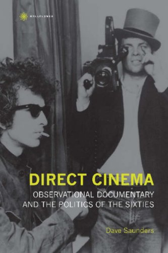 Direct Cinema: Observational Documentary and the Politics of the Sixties (Nonfictions): Saunders, ...