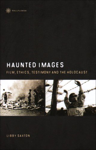 9781905674350: Haunted Images: Film, Ethics, Testimony, and the Holocaust