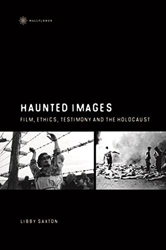 9781905674367: Haunted Images: Film, Ethics, Testimony, and the Holocaust
