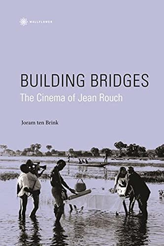 9781905674473: Building Bridges: The Cinema of Jean Rouch (Nonfictions)