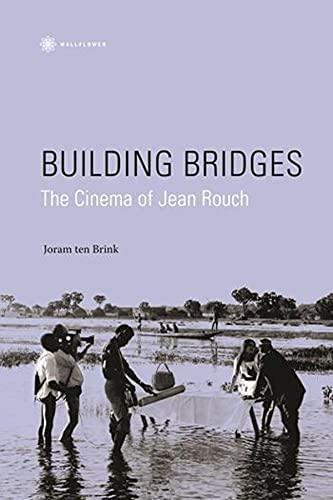 9781905674480: Building Bridges: The Cinema of Jean Rouch (Nonfictions)