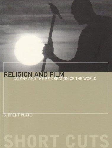 9781905674695: Religion and Film: Cinema and the Re-creation of the World (Short Cuts)