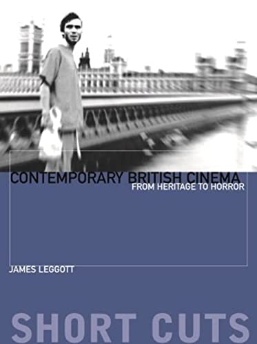 9781905674718: Contemporary British Cinema: From Heritage to Horror (Short Cuts)