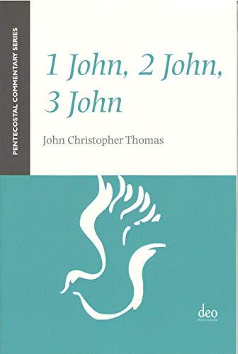 9781905679218: 1 John, 2 John, 3 John (Pentecostal Commentary Series)