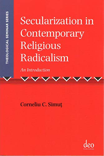 9781905679232: Secularization in Contemporary Religious Radicalism: An Introduction (Theological Seminar Series)