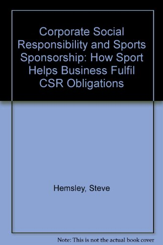 9781905685219: Corporate Social Responsibility and Sports Sponsorship: How Sport Helps Business Fulfil CSR Obligations