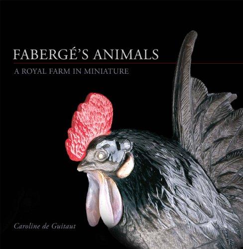 Fabergé's Animals: A Royal Farm in Miniature: Caroline de Guitaut