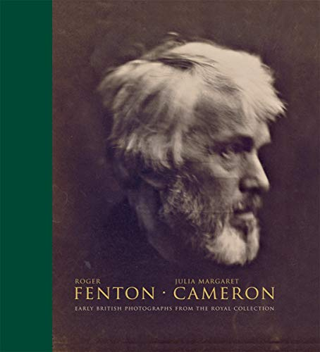 Roger Fenton - Julia Margaret Cameron: Early British Photographs from the Royal Collection - Sophie Gordon