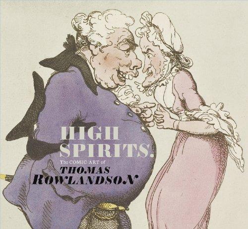 High Spirits: The Comic Art of Thomas Rowlandson (Paperback): Kate Heard